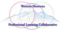 WESTERN MONTANA PROFESSIONAL LEARNING COLLABORATIVE